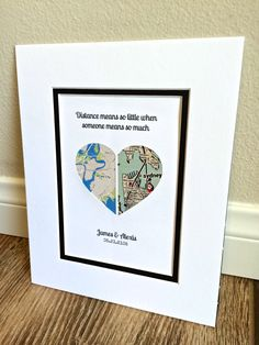 """Distance Means So Little When Someone Means so much"" Map Heart by HandmadeHQ"