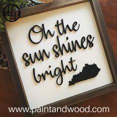 Kentucky Decor - My Old Kentucky Home - Kentucky Proud - Home Decor - Kentucky Sign - Oh The Sun Shines Bright - Fixer Upper