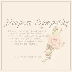 Condolence Deepest Sympathy Cards With Beautiful Messages. Share these lovely sympathy, condolences cards with grief stricken family and friends. Sympathy Messages For Loss, Sympathy Wishes, Sympathy Verses, Words Of Sympathy, Condolence Messages, Sympathy Cards, Greeting Cards, Prayer For A Friend, Condolences Quotes
