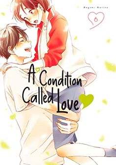 A Condition Called Love, Vol. 6 by Megumi Morino How To Read Faster, How To Be Likeable, Best Couple, Reading Online, A Guy Who, First Kiss, Spiderman, Conditioner, This Book