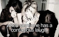 This has to be one of my top 10 favorite things about people! If you can make me laugh just by laughing, you're awesome! This happens all the time with my friends and I
