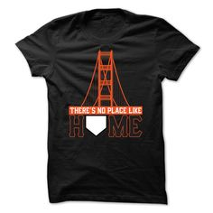 Theres No Place Like Home • - San Francisco baseball  ⃝ shirtA great shirt for San Francisco baseball fanssan francisco baseball california north cal nocal
