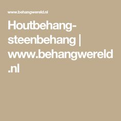 Houtbehang- steenbehang   www.behangwereld.nl