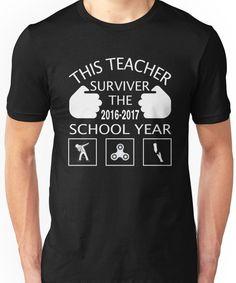 THIS TEACHER SURVIVED THE 2016-2017 SCHOOL YEAR T-SHIRT T-Shirt Unisex T-Shirt