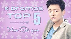 TOP 5 Yoon Shi-yoon K-Dramas - My Top 5 Korean Dramas with Yoon Si Yoon / 윤시윤 / Yun Si Yun