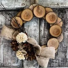 From Country Living...wood slab and burlap wreath