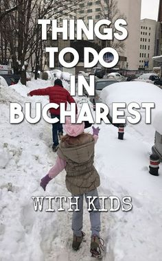Things to do with kids in Bucharest - Top activities for kids in Bucharest.