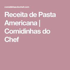 Receita de Pasta Americana   Comidinhas do Chef