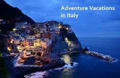 Where to go for Adventure #Vacations in #Italy?