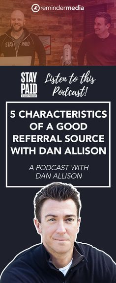 Dan Allison, our Stay Paid podcast guest, has training as a clinical and behavioral psychologist, but for the last 18 years, his company, Feedback Marketing Group, has been helping businesses generate more referral activity from their existing clients. referrals business - real estate grow business success - small business marketing