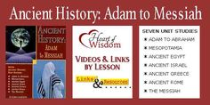 HISTORY WITH A BIBLE FOCUS! FREE Ancient History: Adam to Messiah (or any history curriculum). Lesson Videos, Movies, Documentaries, Youtube Videos, Netflix &Links for each time period: Creation;  Adam to Abraham;  Mesopotamia;  Ancient Egypt;  Ancient Greece;  Ancient Rome;  The Messiah.