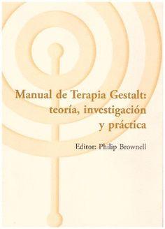 MANUAL DE TERAPIA GESTALT: TEORIA INVESTIGACION Y