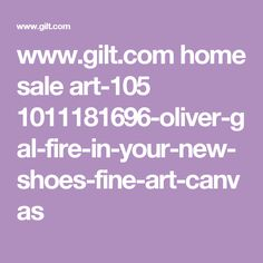 www.gilt.com home sale art-105 1011181696-oliver-gal-fire-in-your-new-shoes-fine-art-canvas