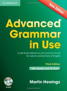 Advanced Grammar in Use Book with Answers and CD-ROM: A Self-Study Reference and Practice Book for Advanced Learners of English/Martin Hewings
