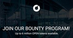 Up to 6 Million OPEN Tokens Available http://bountycontest.openmoney.digital/entries/991660