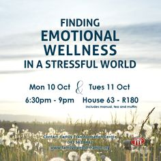 FINDING EMOTIONAL WELLNESS IN A STRESSFUL WORLD MON 10 + TUE 11 OCT 6.30PM HOUSE 63 | R180PP