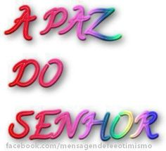À paz do Senhor - http://www.facebook.com/photo.php?fbid=500488559987158=p.500488559987158=1=nf - 575319_500488559987158_1391851944_n.jpg (351×321)