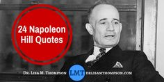My favorite Napoleon Hill quotes! What are your favorite quotes? http://www.drlisamthompson.com/24-napoleon-hill-quotes/