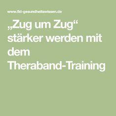 """""""Zug um Zug"""" stärker werden mit dem Theraband-Training"""
