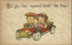 "CAR COMIC Boy and Girl in Old Car ""I'll go the speed limit for you"" c1910 PC"