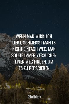 Liebessprüche: Sprüche, die zu Herzen gehen If you really love, you do not just throw it away. Romantic Love Quotes, Self Love Quotes, Love Yourself Quotes, Sad Day Quotes, Midnight Thoughts, Broken Love, Love Is Comic, German Quotes, Boxing Quotes
