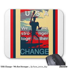 USA Change - We Are Stronger Together Mouse Pad #Hakuna Matata #Beautiful Love Colors Gifts