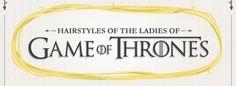 Tutorial: penteado das personagens de Game of Thrones : Garotas Geeks