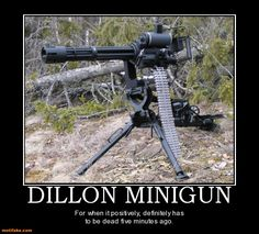 demotivational poster DILLON MINIGUN