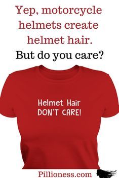 It's true that women's motorcycle helmets might wreck your perfect hair style. But after a motorcycle ride, will you really care? Helmet Hair, Womens Motorcycle Helmets, Hair Style, T Shirts For Women, Hairstyle, Hair Looks, Hair Cut, Style Hair, Hairstyles