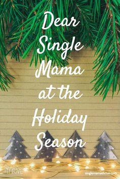 Dear Single Mama at the Holiday Season