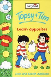 LEARN OPPOSITES Ladybird Book Topsy and Tim Fun to Learn Series Gloss Hardback 2001