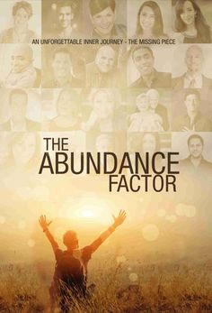 The abundance factor takes you on an unprecedented journey into the minds of the worlds most knowledgeable experts on the subject of abundance and prosperity.