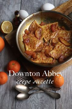 Downton Abbey: Crepe Suzette - Feast of Starlight Downton Abbey: Crepe Suzette – recipe from Mrs. Patmore's kitchen Downton Abbey, Beet Recipes, Cooking Recipes, Drink Recipes, Recipies, Dessert Recipes, Ratatouille, Crepe Suzette Recipe, Homer Simpson Donuts