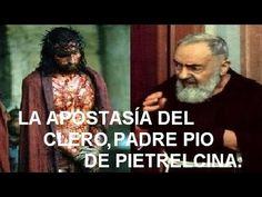 La apostasía del clero, según una manifestación de Ntro. Señor al Padre ...