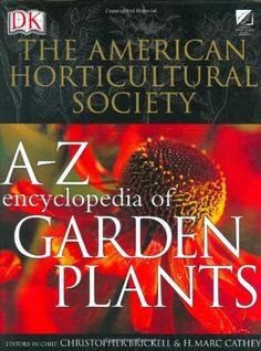 American Horticultural Society A to Z Encyclopedia of Garden Plants (The American Horticultural Society)