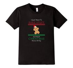 Kids Womens I Just Want To Bake Stuff And Watch Christmas T-Shirt 8 Black
