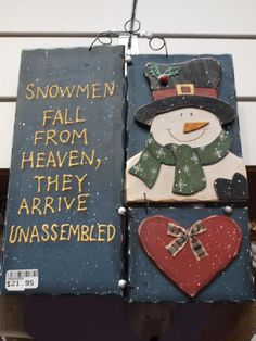 """Snowmen fall from heaven. They arrive unassembled. """"i love snowmen. Christmas Wood, Christmas Signs, Christmas Snowman, Christmas Holidays, Christmas Plaques, Christmas Crafts, Christmas Decorations, Cute Snowman, Snowman Crafts"""