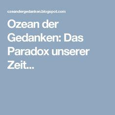 Ozean der Gedanken: Das Paradox unserer Zeit...