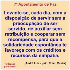 7º Apontamento de Paz (Chico Xavier) Clique na imagem e acesse esta reflexão, com link para texto completo com os Dez Apontamentos de Paz.