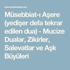 Müsebbiat-ı Aşere (yedişer defa tekrar edilen dua) - Mucize Dualar, Zikirler, Salevatlar ve Aşk Büyüleri