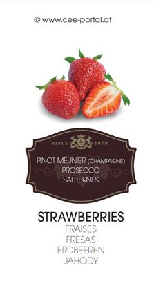 STRAWBERRIES FRAISES FRESAS ERDBEEREN JAHODY PINOT MEUNIER (CHAMPAGNE) PROSECCO SAUTERNES Foie Gras, Prosecco, Wine Recipes, Strawberries, Champagne, Food, Strawberry Fruit, Food And Wine, Beer