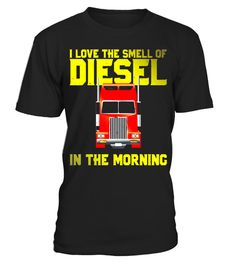 "# I Love The Smell Of Diesel In The Morning T-Shirt .  Special Offer, not available in shops      Comes in a variety of styles and colours      Buy yours now before it is too late!      Secured payment via Visa / Mastercard / Amex / PayPal      How to place an order            Choose the model from the drop-down menu      Click on ""Buy it now""      Choose the size and the quantity      Add your delivery address and bank details      And that's it!      Tags: There's nothing like smelling…"