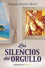 """Un canto al amor y un grito al desamor. Descúbrelo en """"Los silencios del orgullo"""" de Amparo Andrés Martí. Como siempre a un precio Tagus Today."""