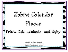 This file contains 34 pages of full-color, zebra themed calendar pieces to be used as a class calendar. Included are:* 31 three-inch number squar...