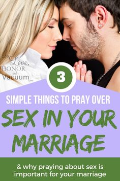 3 Things to Pray Over Your Sex Life: And why it's good to pray over sex in marriage!