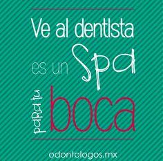 Ve al dentista es un spa para tu BOCA #salud #dientes #boca