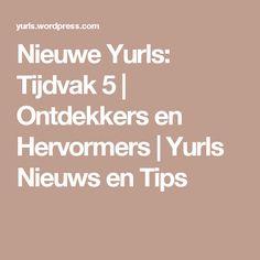 Nieuwe Yurls: Tijdvak 5 | Ontdekkers en Hervormers | Yurls Nieuws en Tips