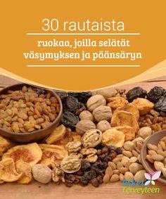 30 rautaista ruokaa, joilla selätät väsymyksen ja päänsäryn   Raudanpuute voi vaikuttaa #jokapäiväiseen elämään: väsymys, uupumus, heikko olo, päänsärky, ärtyneisyys ja #hiustenlähtö ovat merkkejä #anemiasta.  #Terveellisetelämäntavat