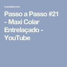 Passo a Passo #21 - Maxi Colar Entrelaçado - YouTube