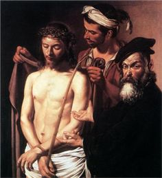 Ecce Homo, Carvaggio  This painting visited Columbus last year and Jim and I loved it and the video about Carvaggio and the times.